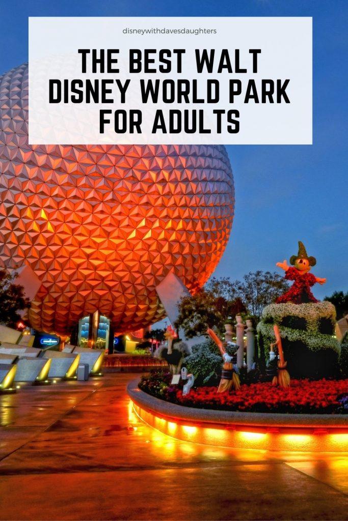 Best Walt Disney World Park for Adults